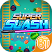 Super Slash - Make Money Free